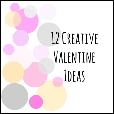 12 valentine day 12 creative valentine ideas making lemonade