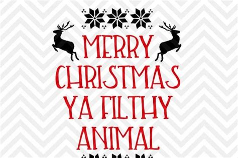 printable vinyl cameo merry christmas you filthy animal christmas svg and dxf