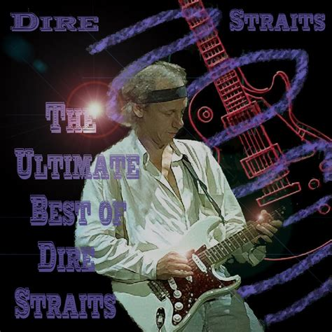 the best of dire straits the ultimate best of dire straits remastered dire