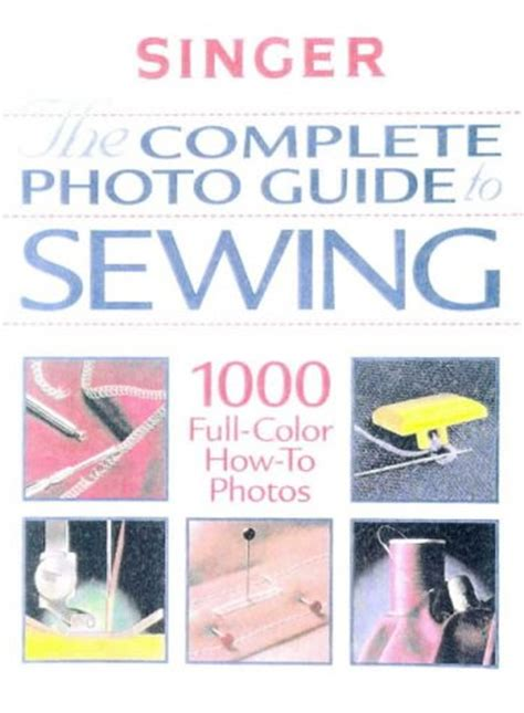 singer the complete photo guide to sewing 3rd edition books biography of author creative publishing international