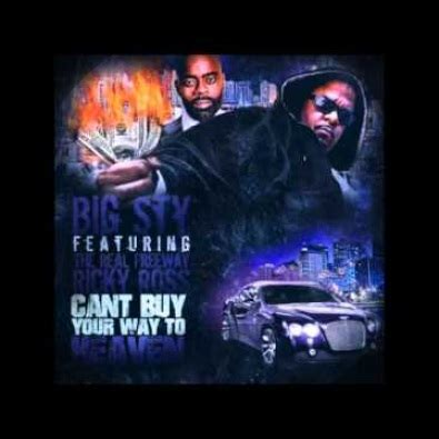 big sty big sty can t buy your way to heaven feat freeway rick