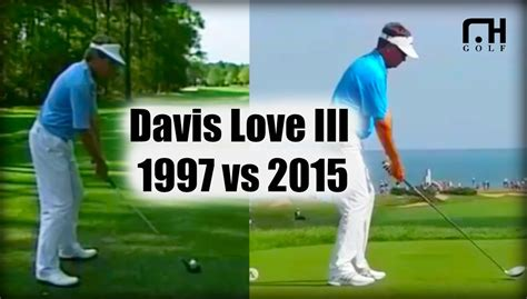 davis love golf swing davis love iii golf swing analysis 1997 vs 2015 youtube