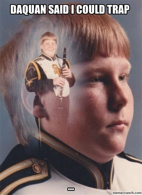 Clarinet Kid Meme - daquan said i could trap