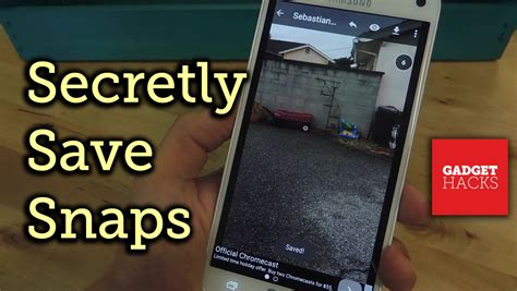 save snaps undetected on android no root snapchat how to