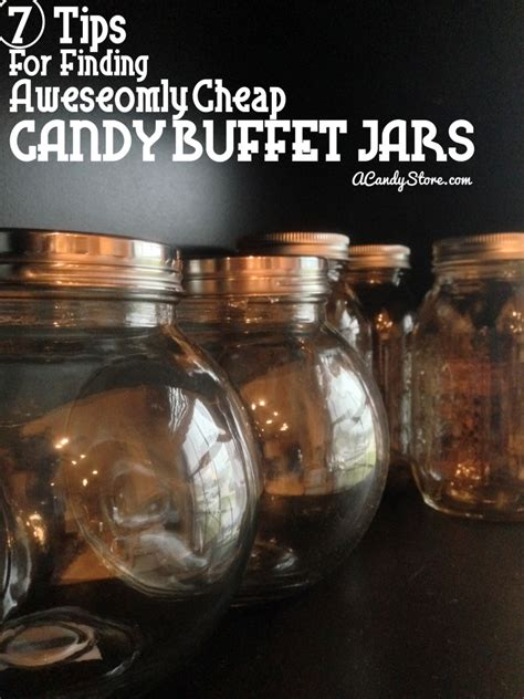 7 tips to find cheap candy buffet jars candystore com