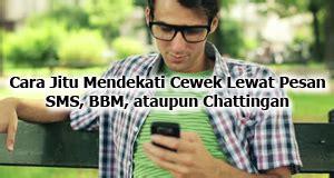 Pdkt Yuk cara jitu pdkt lewat sms hp bbm dan chatting cari