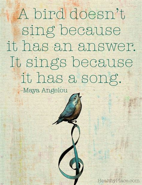 a bird doesn t sing because it has an answer it