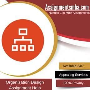 Organization Design Mba by Organization Design Mba Assignment Help Business