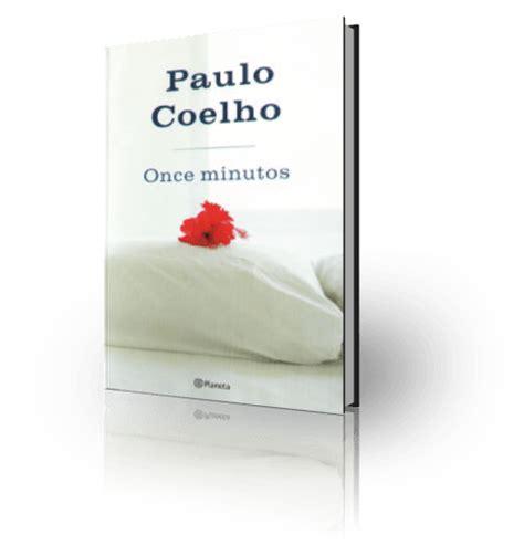 libro 11 minutos de paulo coelho para leer 11 minutos novela de quot paulo coelho quot libros 10