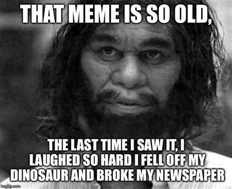 Old Meme - geico caveman memes imgflip