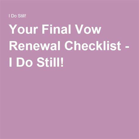 Wedding Vows Checklist by Your Vow Renewal Checklist I Do Still Vow