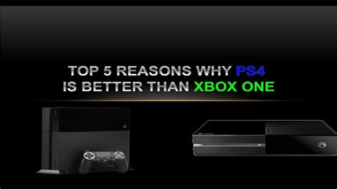 ps4 or xbox one better top 5 reasons why ps4 is better than xbox one