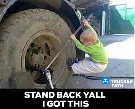 Semi Truck Memes - 37 best images about trucker memes on pinterest