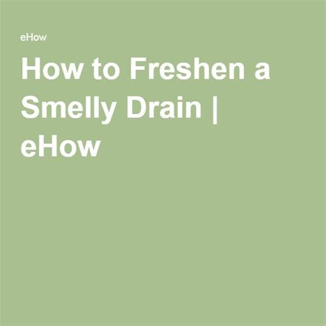 How To Clean A Smelly Kitchen Sink 1000 Ideas About Smelly Drain On Cleaning Products Cleaning Sink Drains