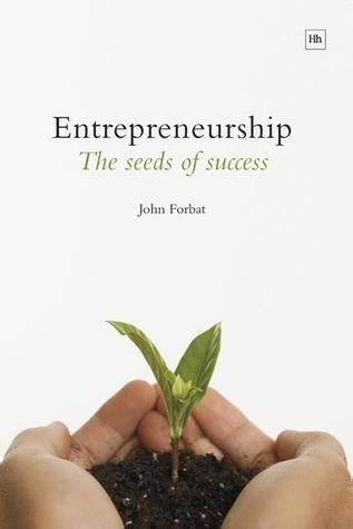 entrepreneurship the science and process for success books entrepreneurship the seeds of success by forbat