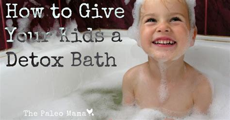 Essential Detox For Vaccinations by How To Give Your A Detox Bath The Paleo