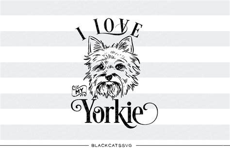 yorkie svg i my yorkie svg by blackcatssvg thehungryjpeg