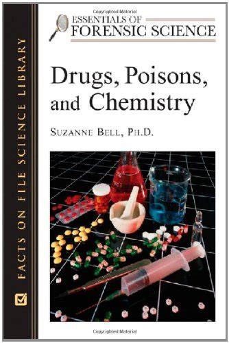 poisons an introduction for forensic investigators books drugs poisons and chemistry essentials of forensic