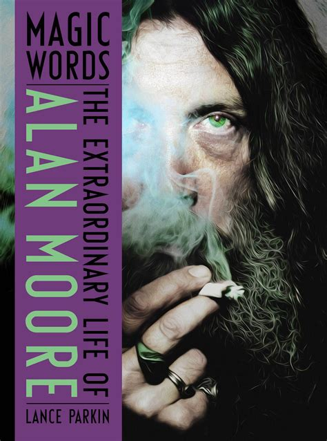 magic words the extraordinary 1781310777 magic words the extraordinary life of alan moore review