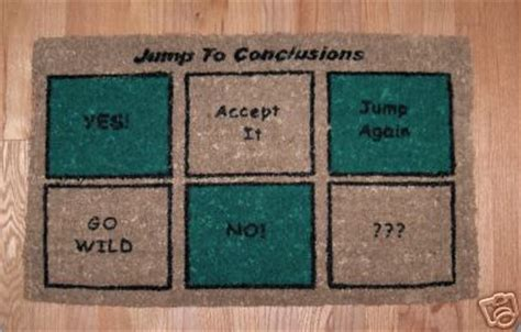 Jump To Conclusions Mat Quote by Buy A Jump To Conclusions Door Mat