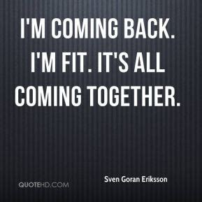 its coming sven goran eriksson quotes quotehd