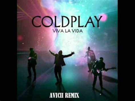 coldplay rule the world coldplay viva la vida avicii remix youtube
