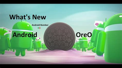 Android Oreo What S New by Android Oreo What S New New Android Os