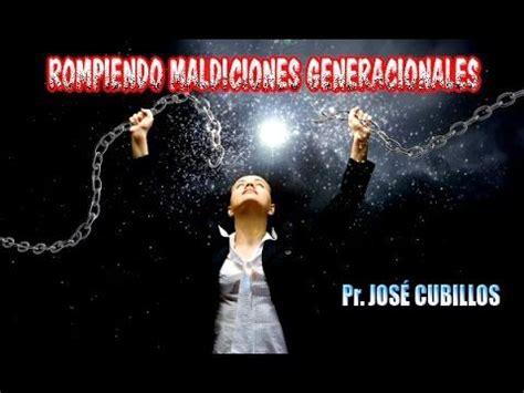 maldiciones generacionales cristianos rompiendo maldiciones generacionales predicas cristianas