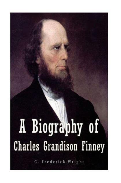 charles finney biography ebook free download a biography of charles grandison finney by g frederick