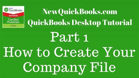 quickbooks tutorial part 1 quickbooks desktop tutorial part 1 how to create your