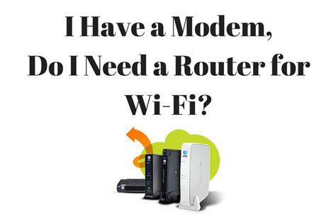 Need Wifi i a modem do i need a router for wi fi best