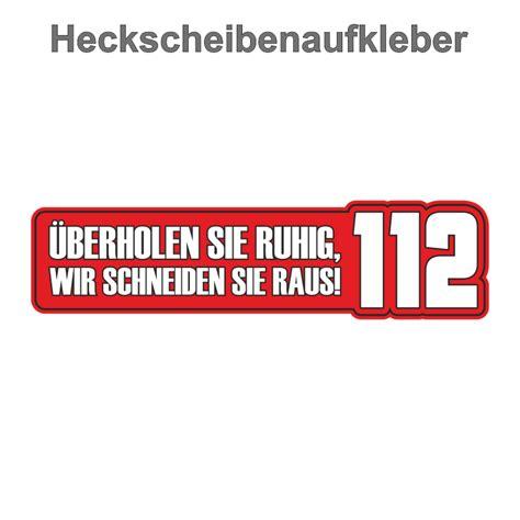 Pkw Aufkleber Spr Che by Wetterfester Aufkleber 220 Berholen Sie Ruhig Feuerwehr 112