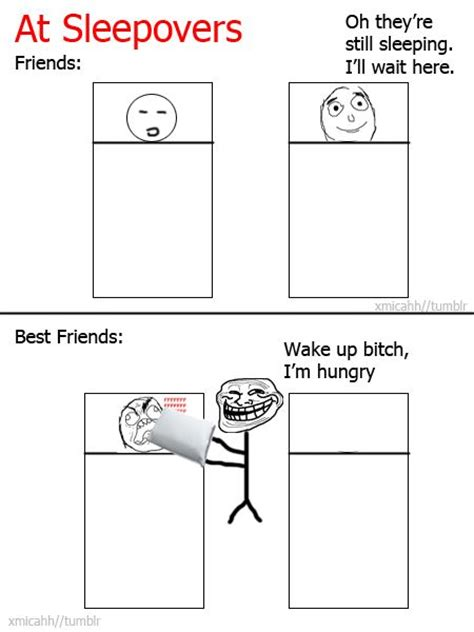 Funny Friendship Memes - at sleepovers funny memes friends best friends meme funny