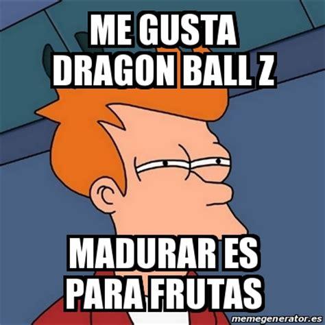 Dragon Ball Z Meme Generator - meme futurama fry me gusta dragon ball z madurar es para