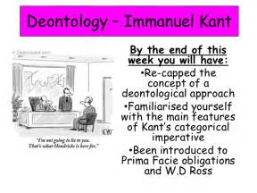 Deontology Ethics Essay by Lesson 5 Deontology Immanuel Kant