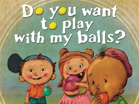 my balls children s book titled do you want to play with my balls