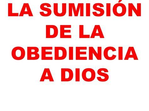 la sumisi 243 n de la obediencia a dios