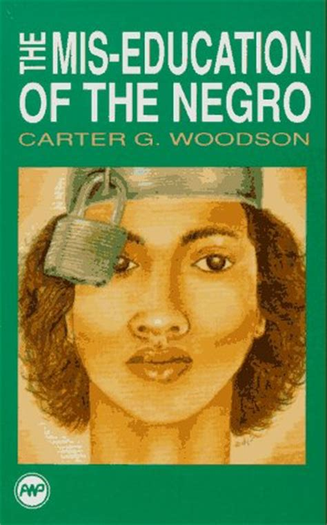 the mis education of the negro by carter mis education of the negro my father s posts