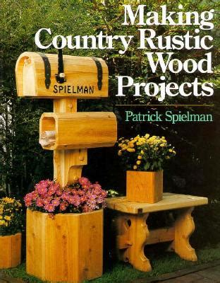 country woodworking projects wood country wood projects how to build an easy diy