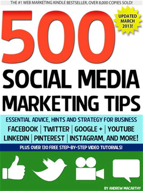 500 social media marketing tips essential advice hints and strategy for business instagram linkedin and more books 500 social media marketing tips essential advice hints