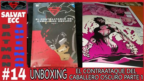 batman el contraataque del 841690152x colecci 243 n batman y superman salvat ecc 14 unboxing el