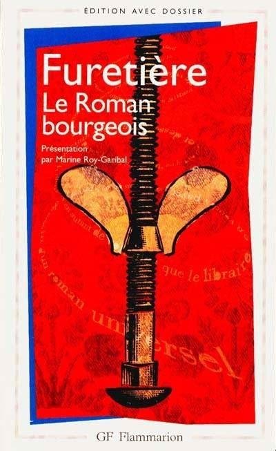 les bourgeois roman 9782330081775 livre le roman bourgeois antoine fureti 232 re flammarion gf flammarion 9782080710734