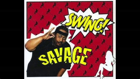 swing savage savage swing youtube