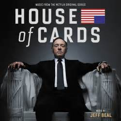 House Of Cards House Of Cards Jeff Beal Mp3 Buy Full Tracklist