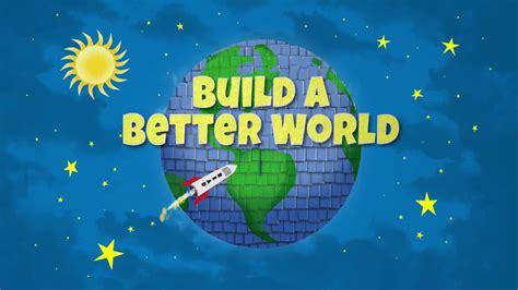 A Better World quot build a better world quot animated psa 2017
