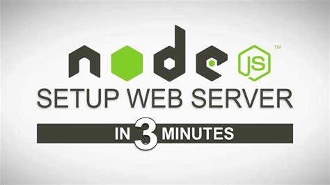 node js http module tutorial node js tutorial setup web server in 3 minutes with http