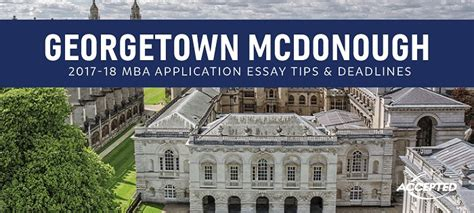 Georgetown Mba Acceptance by Georgetown Mcdonough Mba Essay Tips Deadlines The Gmat