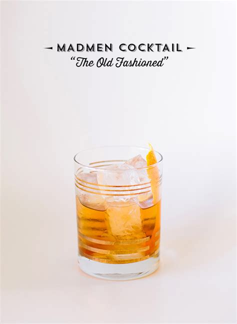 Mad Men Cocktail Idea Old Fashioned Signature Cocktail