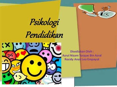 Psikologi Pendidikan E5 2 psikologi pendidikan
