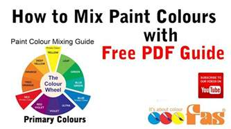 paint color mixing chart pdf how to mix paint colours tutorial with free pdf chart
